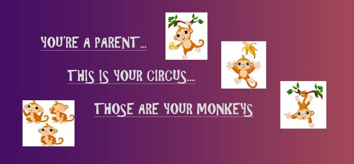 Parent Circus Monkeys